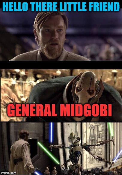 HELLO THERE LITTLE FRIEND GENERAL MIDGOBI | made w/ Imgflip meme maker