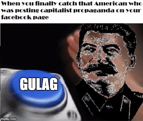 GULAG | image tagged in communism,joseph stalin,stalin,gulag,russia,ussr | made w/ Imgflip meme maker