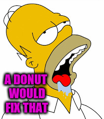 A DONUT WOULD FIX THAT | made w/ Imgflip meme maker