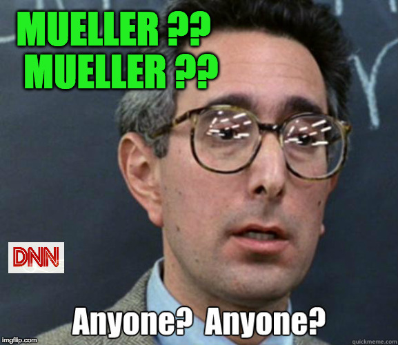 MUELLER ??   MUELLER ?? | image tagged in mueller time | made w/ Imgflip meme maker