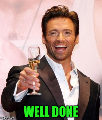 WELL DONE | made w/ Imgflip meme maker