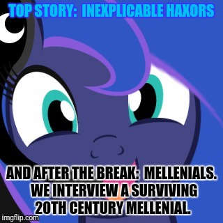 TOP STORY:  INEXPLICABLE HAXORS AND AFTER THE BREAK:  MELLENIALS.  WE INTERVIEW A SURVIVING 20TH CENTURY MELLENIAL. | made w/ Imgflip meme maker