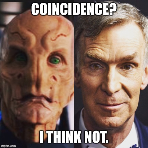 Saru and Bill Nye | COINCIDENCE? I THINK NOT. | image tagged in saru,bill nye | made w/ Imgflip meme maker