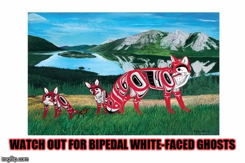 WATCH OUT FOR BIPEDAL WHITE-FACED GHOSTS | made w/ Imgflip meme maker
