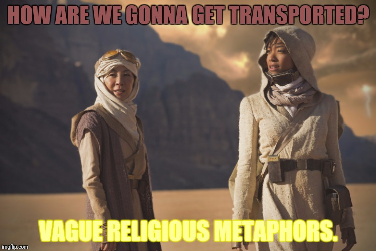 HOW ARE WE GONNA GET TRANSPORTED? VAGUE RELIGIOUS METAPHORS. | made w/ Imgflip meme maker