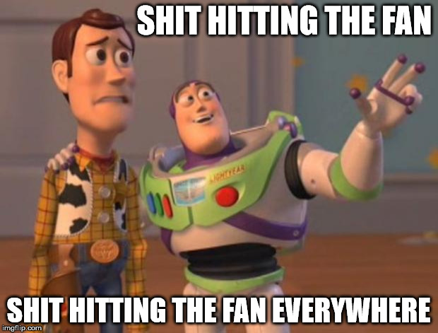 Hitting The Fan | SHIT HITTING THE FAN SHIT HITTING THE FAN EVERYWHERE | image tagged in toy story meme,memes,fan,toystory everywhere | made w/ Imgflip meme maker
