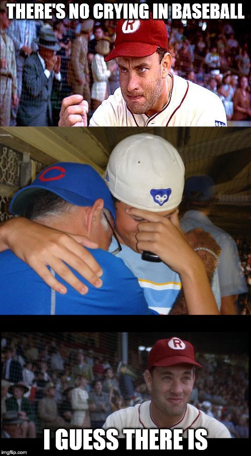 better luck in 108 years | THERE'S NO CRYING IN BASEBALL I GUESS THERE IS | image tagged in sports fans | made w/ Imgflip meme maker