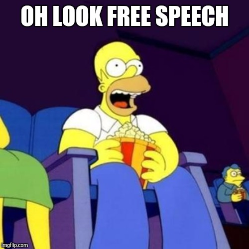 OH LOOK FREE SPEECH | made w/ Imgflip meme maker