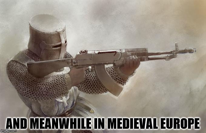 AND MEANWHILE IN MEDIEVAL EUROPE | made w/ Imgflip meme maker