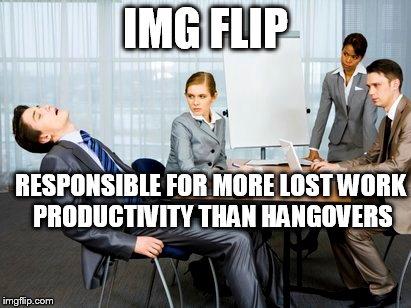 Meme-ing at work - Imgflip