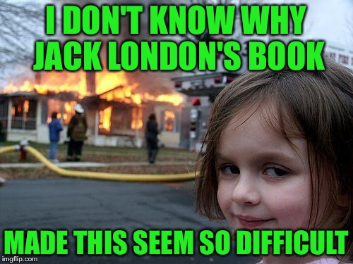 """To Build a Fire"" - by Jack London 