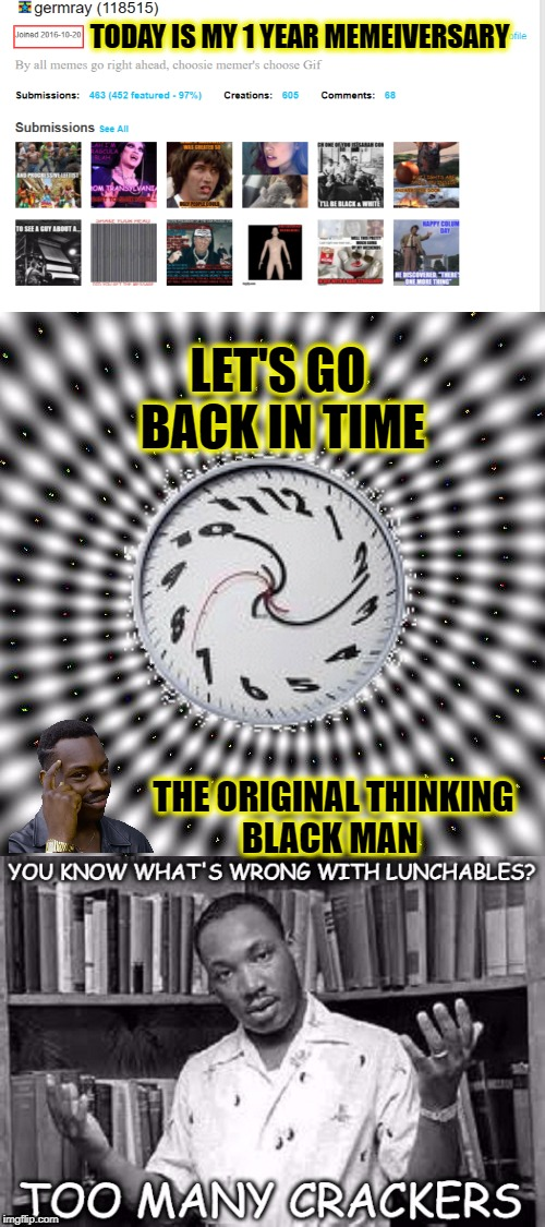 one of my first memes on imgflip  | TODAY IS MY 1 YEAR MEMEIVERSARY THE ORIGINAL THINKING BLACK MAN LET'S GO BACK IN TIME | image tagged in first meme,repost week,repost,memes,funny,thinking black guy | made w/ Imgflip meme maker