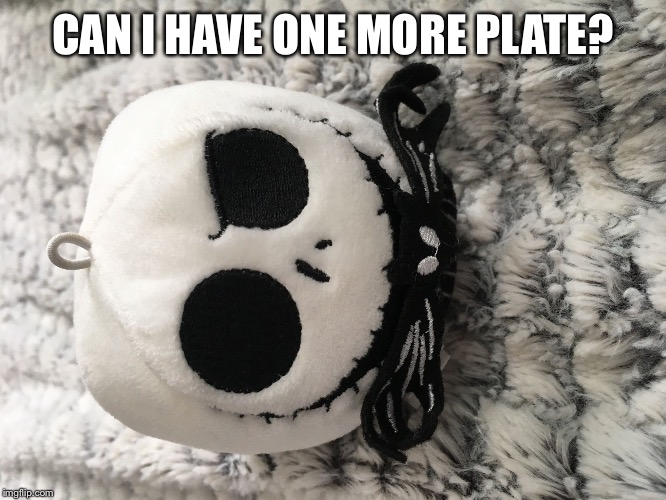 CAN I HAVE ONE MORE PLATE? | image tagged in fatskeleton | made w/ Imgflip meme maker