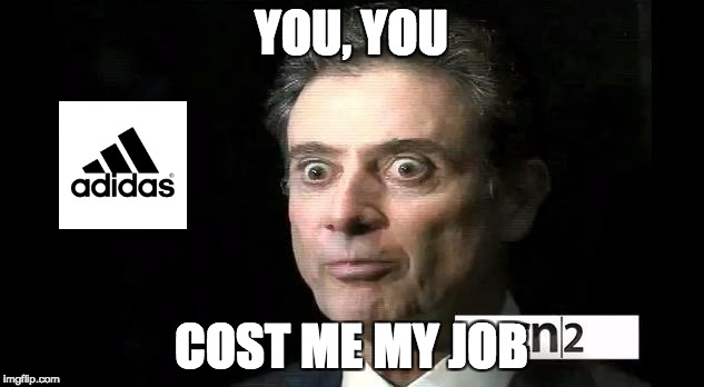 Rick Pitino | YOU, YOU COST ME MY JOB | image tagged in rick pitino | made w/ Imgflip meme maker