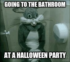 spoopy poopy | GOING TO THE BATHROOM AT A HALLOWEEN PARTY | image tagged in bathroom rabbit,memes,funny,halloween | made w/ Imgflip meme maker