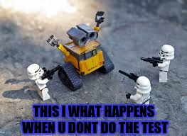 THIS I WHAT HAPPENS WHEN U DONT DO THE TEST | image tagged in dont shoot meh | made w/ Imgflip meme maker