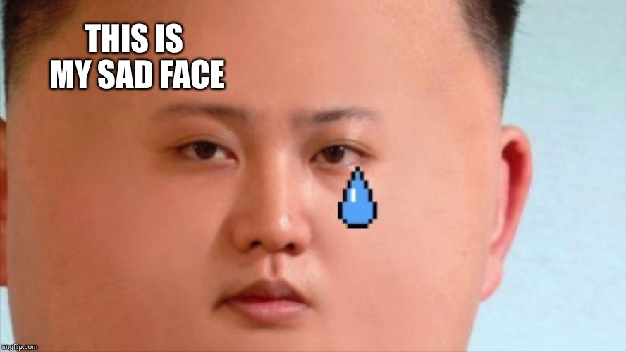 THIS IS MY SAD FACE | made w/ Imgflip meme maker