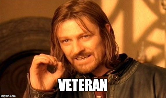 One Does Not Simply Meme | VETERAN | image tagged in memes,one does not simply | made w/ Imgflip meme maker