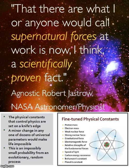 image tagged in scientific proof god,robert jastrow,fine tuned universe,physical constants,astronomy,physics | made w/ Imgflip meme maker