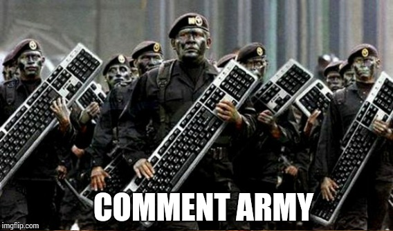 COMMENT ARMY | made w/ Imgflip meme maker