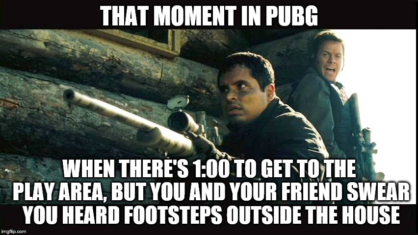 Duo Gameplay in PUBG Be Like | THAT MOMENT IN PUBG WHEN THERE'S 1:00 TO GET TO THE PLAY AREA, BUT YOU AND YOUR FRIEND SWEAR YOU HEARD FOOTSTEPS OUTSIDE THE HOUSE | image tagged in pubg,gaming,friends,online,video games,teamwork | made w/ Imgflip meme maker