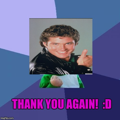 Success Kid Meme | THANK YOU AGAIN!  :D | image tagged in memes,success kid | made w/ Imgflip meme maker