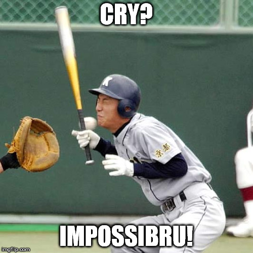 CRY? IMPOSSIBRU! | made w/ Imgflip meme maker