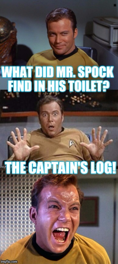 Bad pun Captain Kirk | . | image tagged in bad pun,kirk,pipe_picasso | made w/ Imgflip meme maker