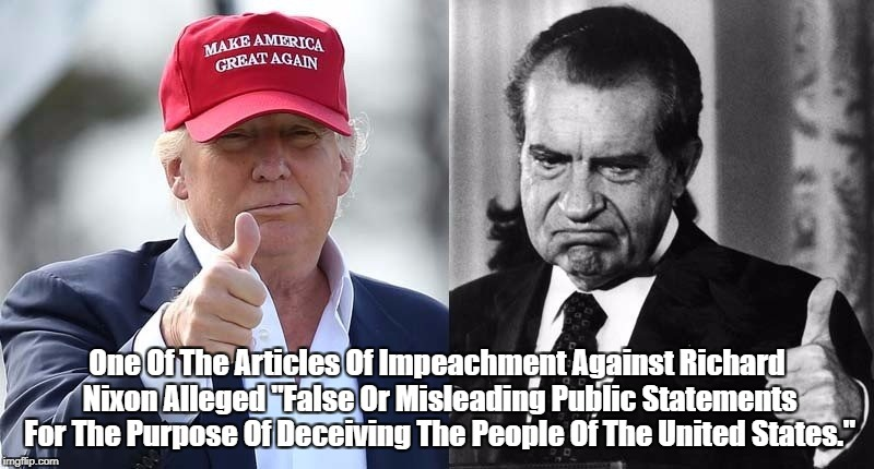 "One Of The Articles Of Impeachment Against Richard Nixon Alleged ""False Or Misleading Public Statements For The Purpose Of Deceiving The Peo 