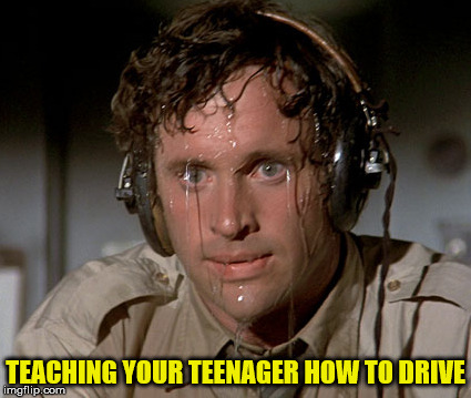 Teenage Driving Instructor | TEACHING YOUR TEENAGER HOW TO DRIVE | image tagged in memes,sweating bullets,teenager,driving,teaching | made w/ Imgflip meme maker