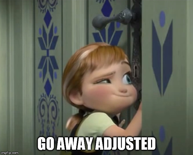 GO AWAY ADJUSTED | made w/ Imgflip meme maker