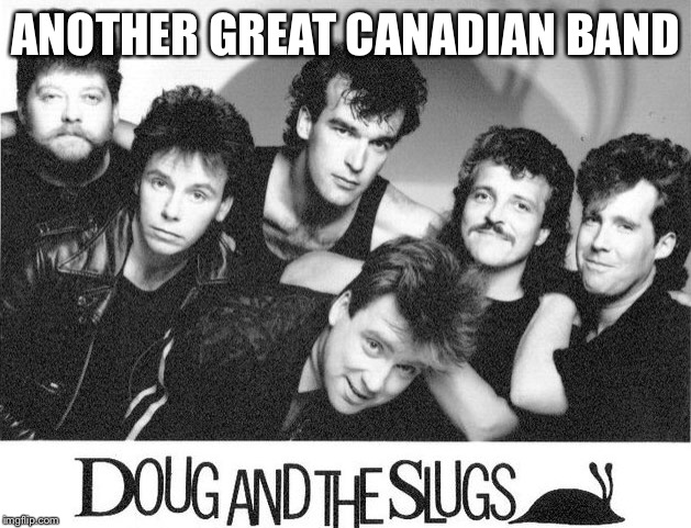 ANOTHER GREAT CANADIAN BAND | made w/ Imgflip meme maker
