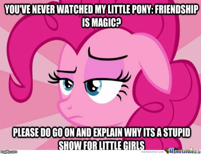 Seriously! Try! | image tagged in memes,my little pony,haters | made w/ Imgflip meme maker