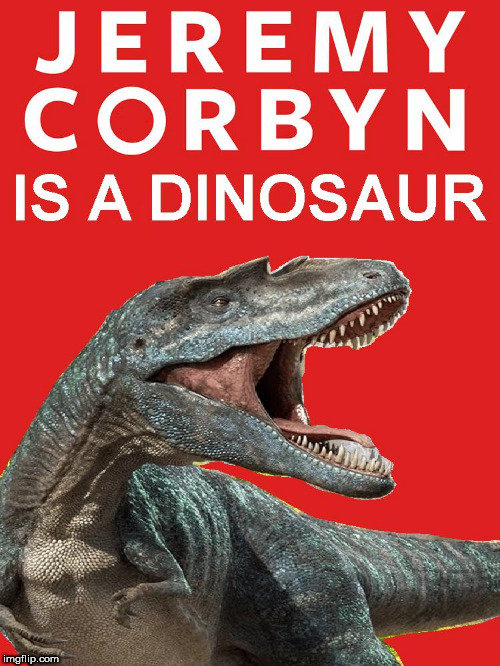 image tagged in corbyn political dinosaur | made w/ Imgflip meme maker