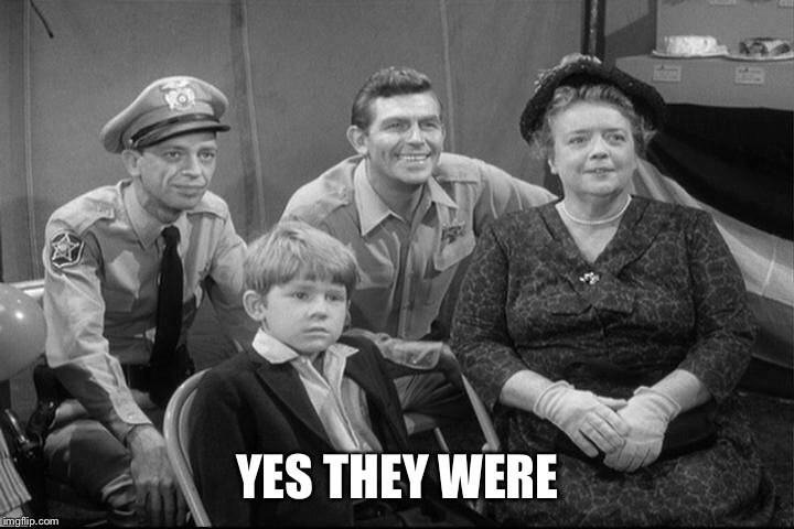 YES THEY WERE | made w/ Imgflip meme maker
