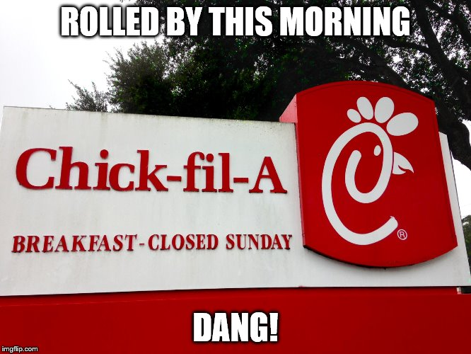 ROLLED BY THIS MORNING DANG! | made w/ Imgflip meme maker