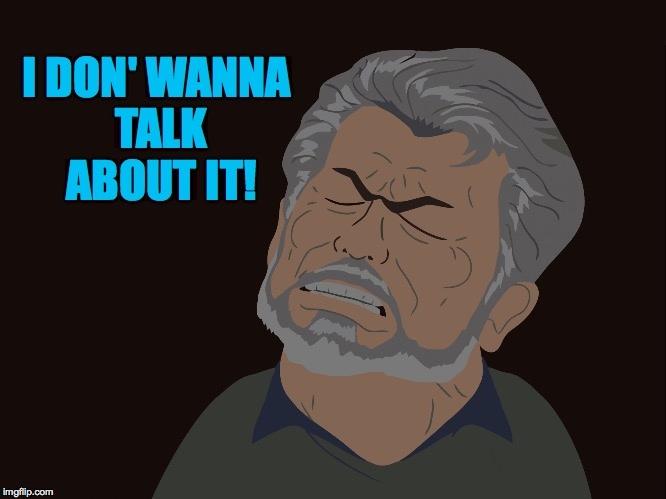 I DON' WANNA TALK ABOUT IT! | made w/ Imgflip meme maker