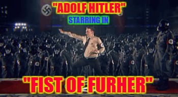 "Movie Week Oct 22 - 29 ( A SpursFanFromAround and haramisbae event) | ""ADOLF HITLER"" STARRING IN ""FIST OF FURHER"" 