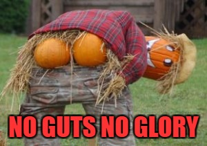 NO GUTS NO GLORY | made w/ Imgflip meme maker