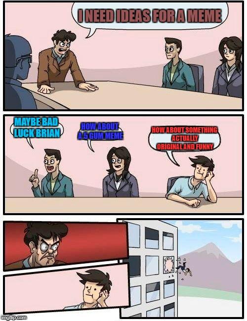 Original Boardroom Suggestion Meme Wwwpicswecom