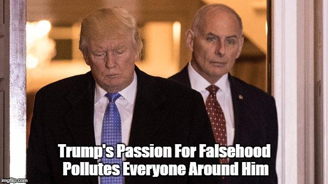 Trump's Passion For Falsehood Pollutes Everyone Around Him | made w/ Imgflip meme maker