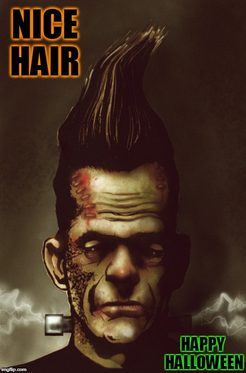Frankie Baby | NICE HAIR HAPPY HALLOWEEN | image tagged in vince vance,frankenstein,frankenstein's monser,halloween,happy halloween,tall hair | made w/ Imgflip meme maker