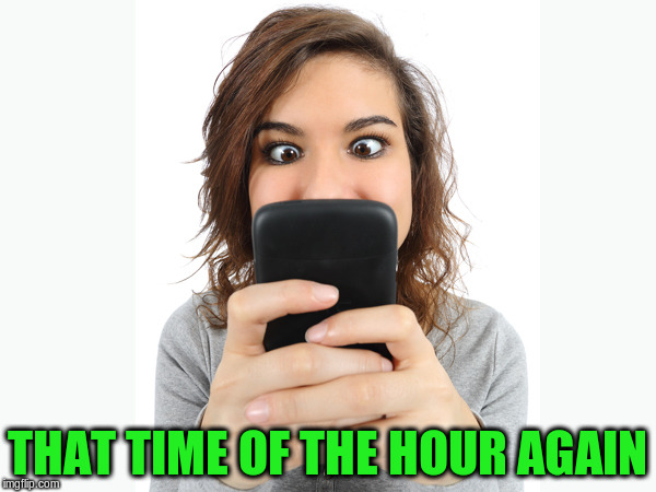 THAT TIME OF THE HOUR AGAIN | made w/ Imgflip meme maker