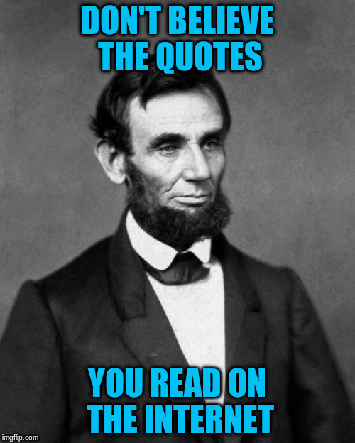 DON'T BELIEVE THE QUOTES YOU READ ON THE INTERNET | made w/ Imgflip meme maker
