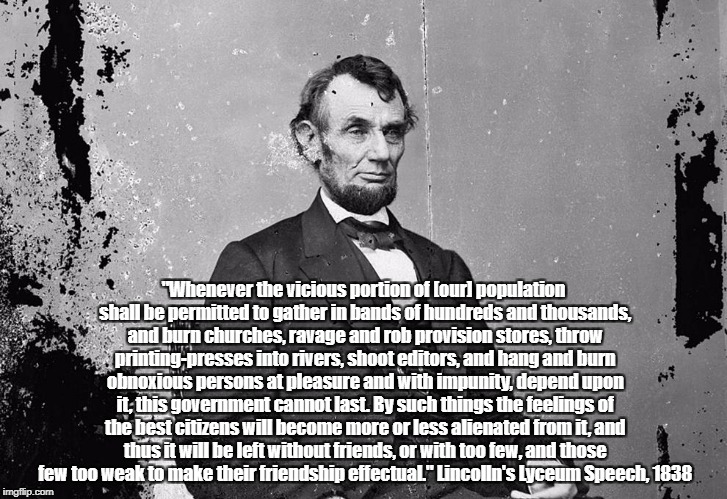 "Lincoln: ""The Vicious Portion Of Our Population"" And The Destruction Of The United States 