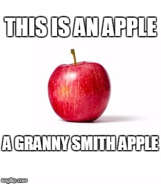 THIS IS AN APPLE A GRANNY SMITH APPLE | image tagged in this is an apple | made w/ Imgflip meme maker
