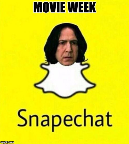SNAPECHAT------Movie Week Oct 22 - 29 ( A SpursFanFromAround and haramisbae event) | MOVIE WEEK | image tagged in snapechat,movie week,spursfanfromaround,haramisbae,event,harry potter | made w/ Imgflip meme maker