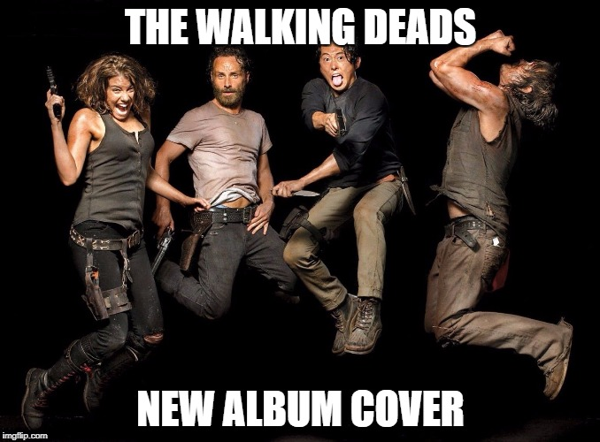 The Walking Dead Returns | THE WALKING DEADS NEW ALBUM COVER | image tagged in the walking dead returns | made w/ Imgflip meme maker