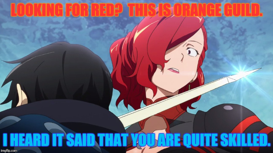LOOKING FOR RED?  THIS IS ORANGE GUILD. I HEARD IT SAID THAT YOU ARE QUITE SKILLED. | made w/ Imgflip meme maker