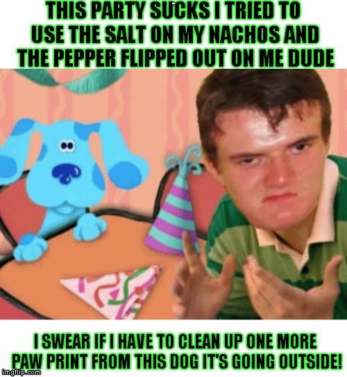 4:20 clues | THIS | image tagged in blue's clues,10 guy | made w/ Imgflip meme maker